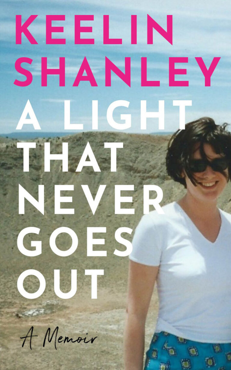 A Light That Never Goes Out by Keelin Shanley
