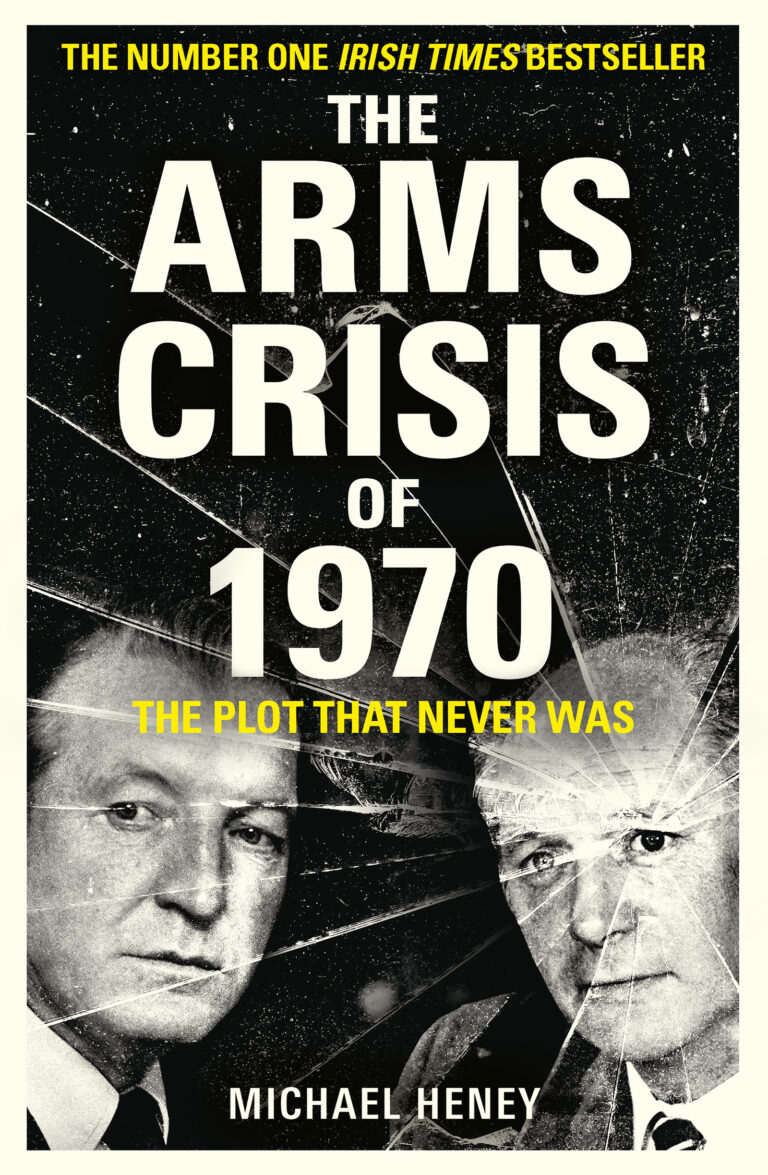 The Arms Crisis of 1970 by Michael Heney