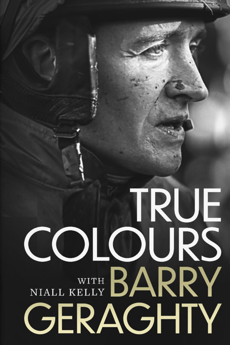 True Colours by Barry Geraghty with Niall Kelly