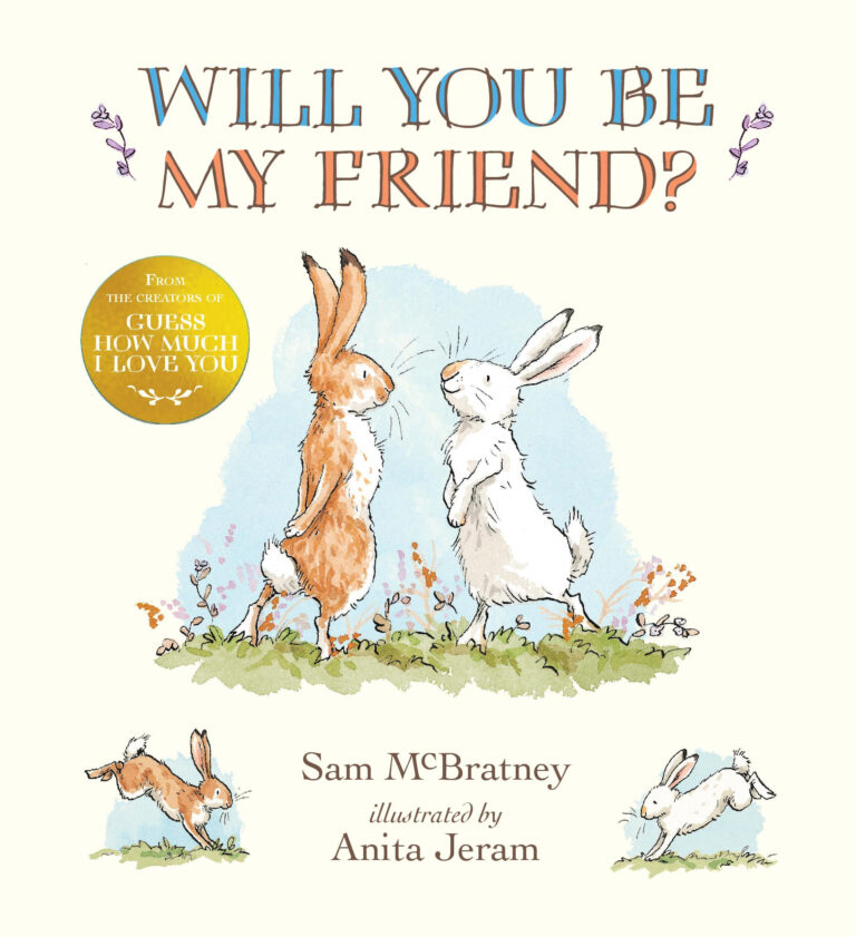 Will You Be My Friend by Sam McBratney Illustrated by Anita Jeram